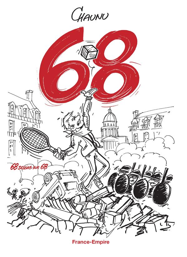 68 DESSINS SUR 68 CHAUNU FRANCE EMPIRE